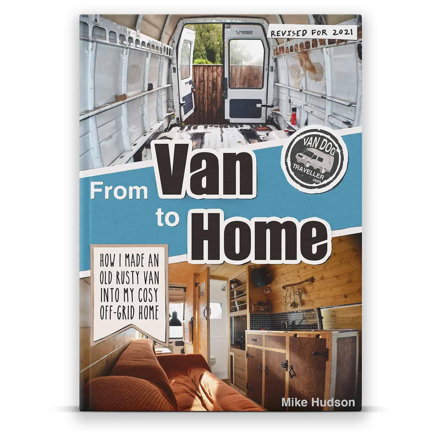 Van conversion book cover  – From Van to Home by Mike Hudson Vandogtraveller